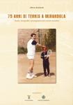 75 anni di tennis a mirandola